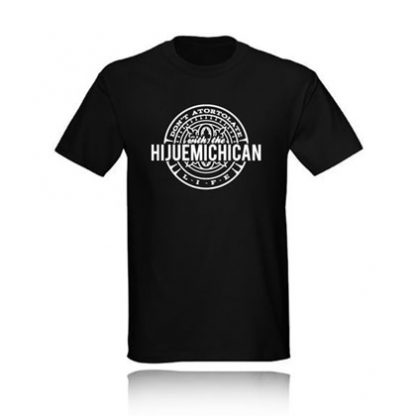 T-Shirt DON'T ATORTOLATE WITH THE HIJUEMICHICAN LIFE camiseta negra black